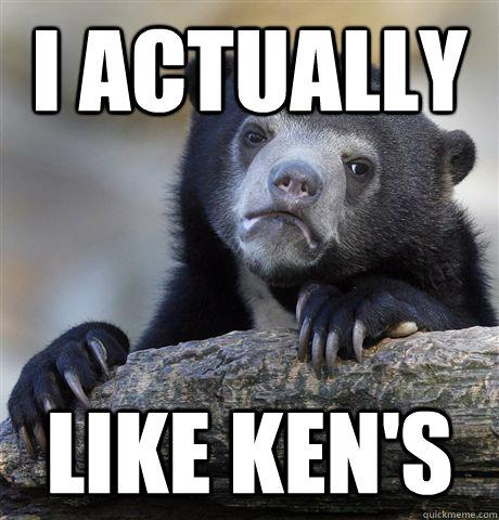 I actually Like ken's - I actually Like ken's  Misc