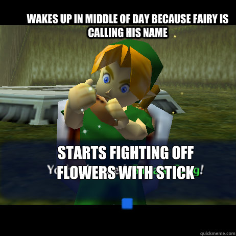 Wakes up in middle of day because fairy is calling his name starts fighting off flowers with stick - Wakes up in middle of day because fairy is calling his name starts fighting off flowers with stick  Stoner Link