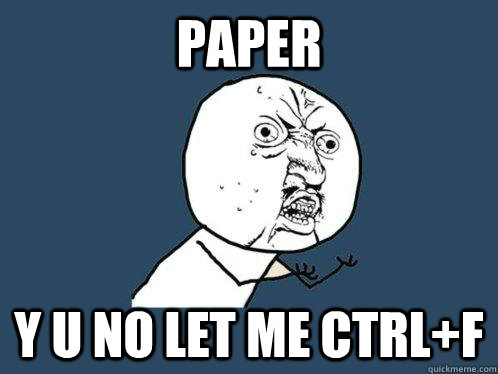 Paper y u no let me ctrl+f - Paper y u no let me ctrl+f  Y U No