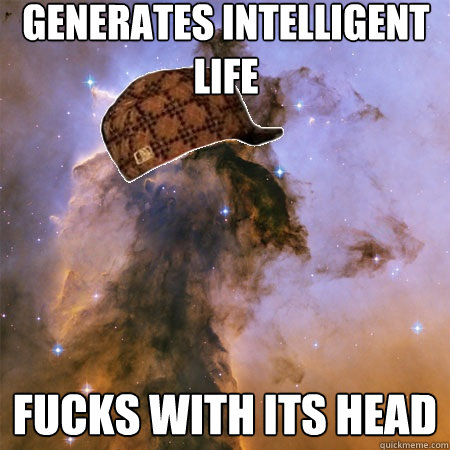 generates intelligent life fucks with its head