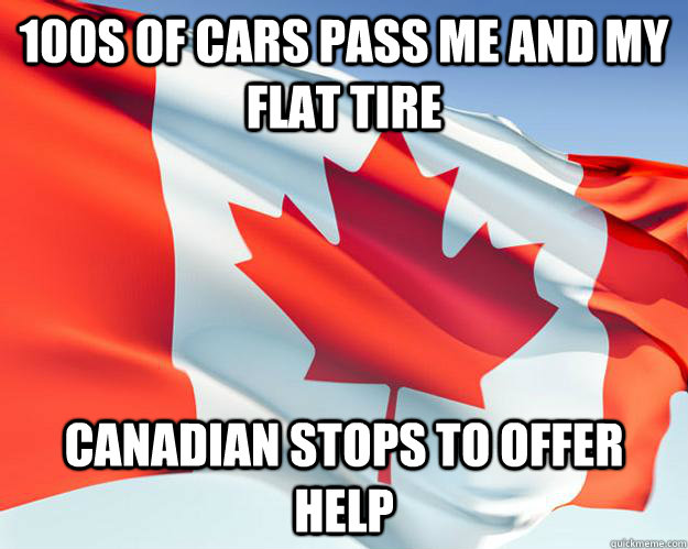 100s of cars pass me and my flat tire Canadian stops to offer help