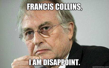 Francis collins, I am disappoint.