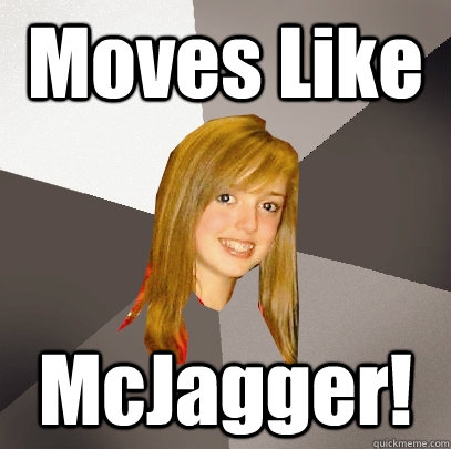 Moves Like McJagger! - Moves Like McJagger!  Musically Oblivious 8th Grader