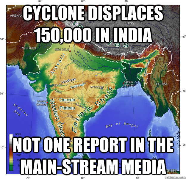 Cyclone displaces 150,000 in India Not One Report in the Main-stream media - Cyclone displaces 150,000 in India Not One Report in the Main-stream media  Misc