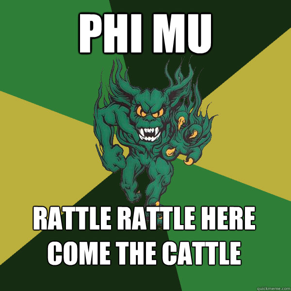 Phi mu rattle rattle here come the cattle