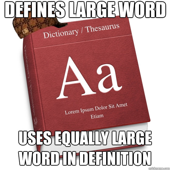 Defines large word uses equally large word in definition