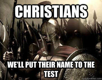 Christians We'll put their name to the test