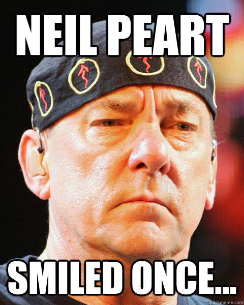 Neil Peart smiled once...