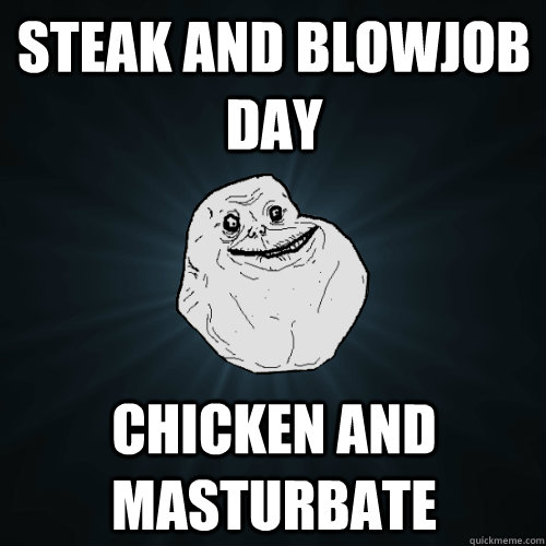 steak and blow Sep 2016  MARCH 14: Steak and a BJ Day– What if your lover is VEGAN?