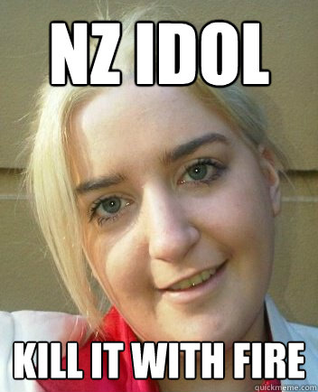 nz idol kill it with fire  Liz Shaw