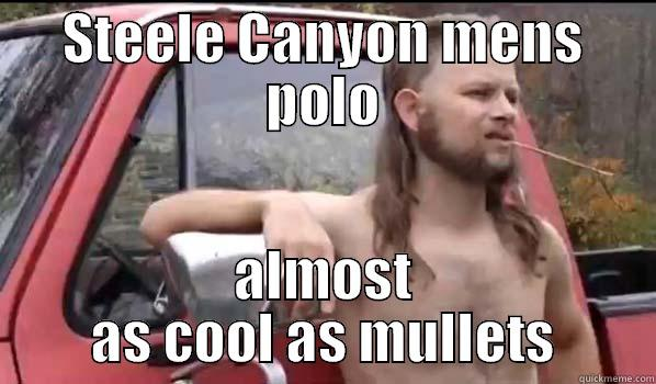 Polo  - STEELE CANYON MENS POLO ALMOST AS COOL AS MULLETS Almost Politically Correct Redneck