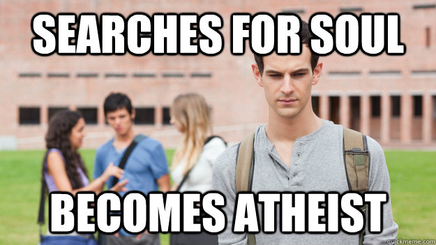 Searches for Soul becomes Atheist