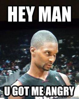Hey Man U got me angry