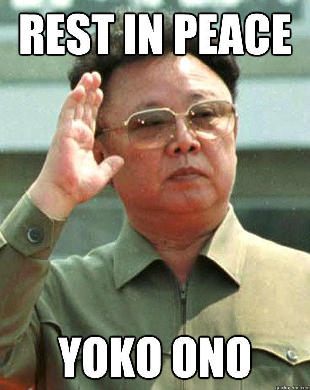 Rest In Peace Yoko Ono - Rest In Peace Yoko Ono  RIP Yoko