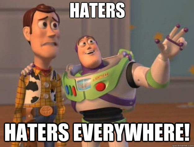 Haters Haters Everywhere! - Haters Haters Everywhere!  Toy Story