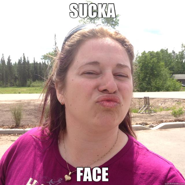 SUCKA FACE - SUCKA FACE  oooo