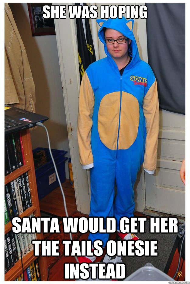 She was hoping santa would get her the tails onesie instead