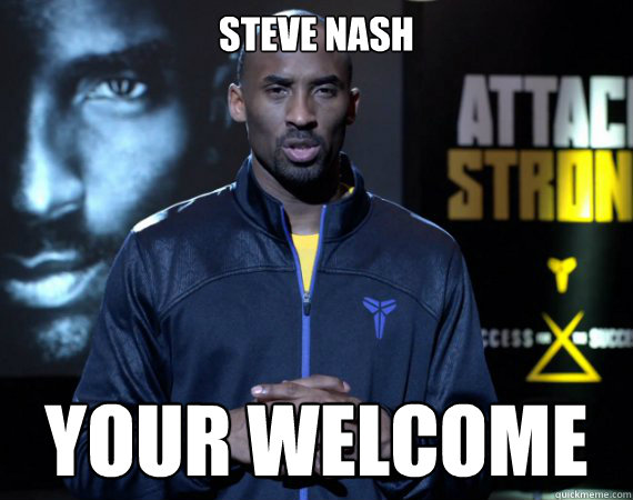 Steve nash your welcome