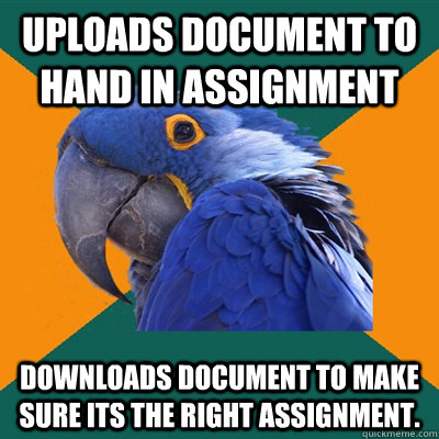 Uploads document to hand in assignment Downloads document to make sure its the right assignment.  - Uploads document to hand in assignment Downloads document to make sure its the right assignment.   Paranoid Parrot