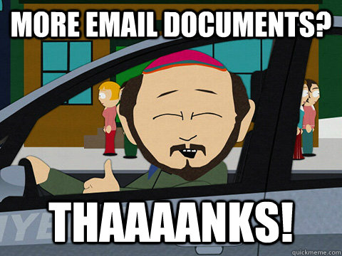 More email documents? Thaaaanks!  South-park-thanks