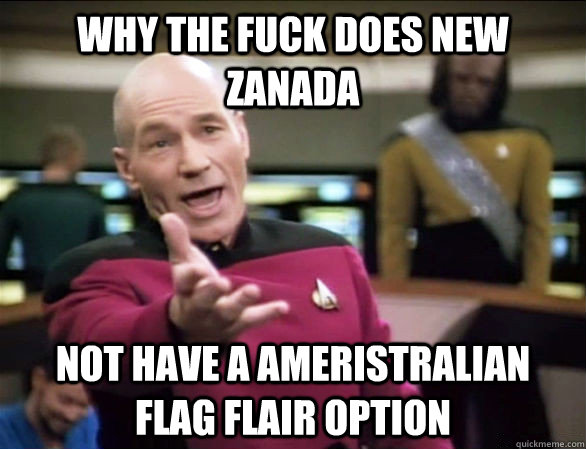 Why the fuck does new zanada Not have a ameristralian flag flair option