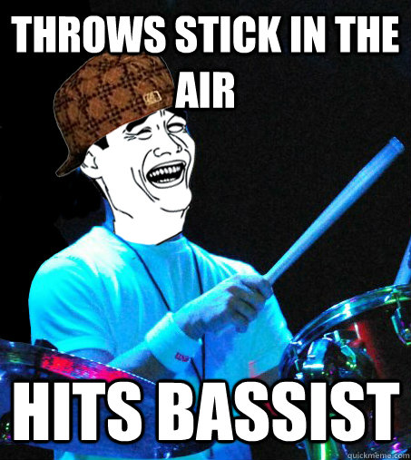 throws stick in the air hits bassist