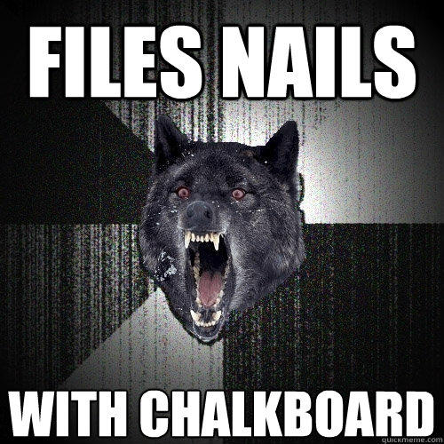 files nails with chalkboard - files nails with chalkboard  Insanity Wolf