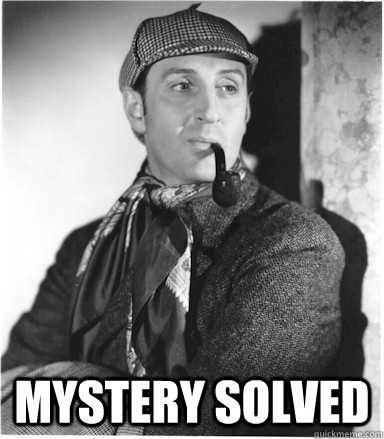 40c674c88606b351e6b0df07a4bfc734e7c1326b97eb7ee502d6304a6523b5a3 sherlock holmes up in this bitch sherlock holmes quickmeme,Holmes Meme