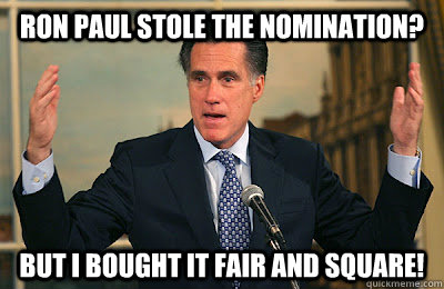 Ron Paul Stole the Nomination? But I bought it fair and square!