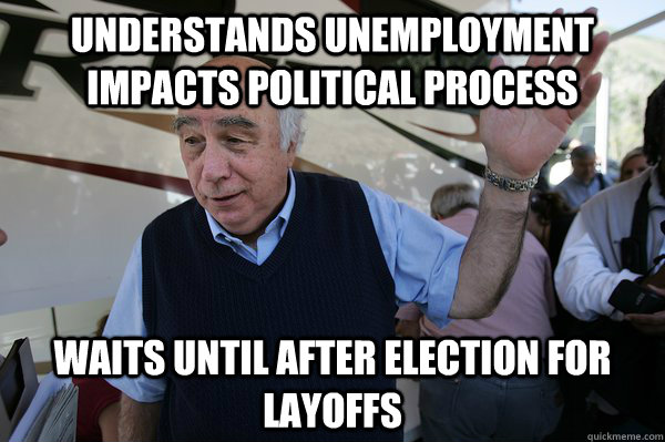 Understands unemployment impacts political process waits until after election for layoffs - Understands unemployment impacts political process waits until after election for layoffs  Good Guy Coal CEO