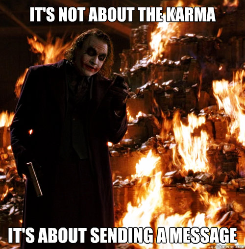 It's not about the karma It's about sending a message