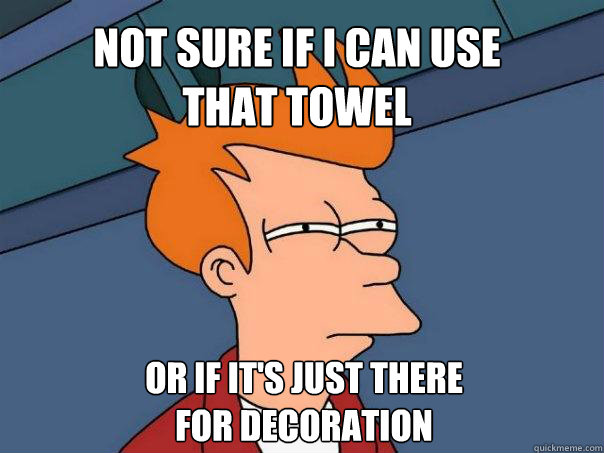 not sure if i can use that towel or if it's just there  for decoration - not sure if i can use that towel or if it's just there  for decoration  Misc