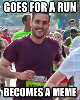 Goes for a run Becomes a meme - Goes for a run Becomes a meme  Ridiculously photogenic guy
