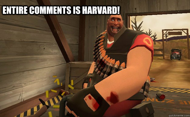 Entire comments is Harvard!