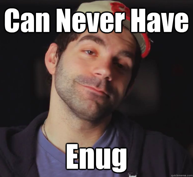 Can Never Have Enug - Can Never Have Enug  BDoubleO