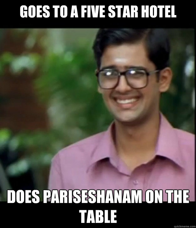 goes to a five star hotel does pariseshanam on the table  Smart Iyer boy