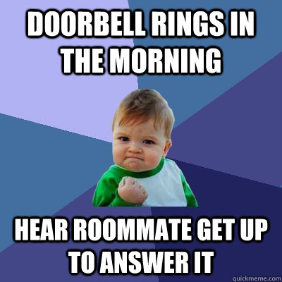 It S Am In The Morning Your Doorbell Rings