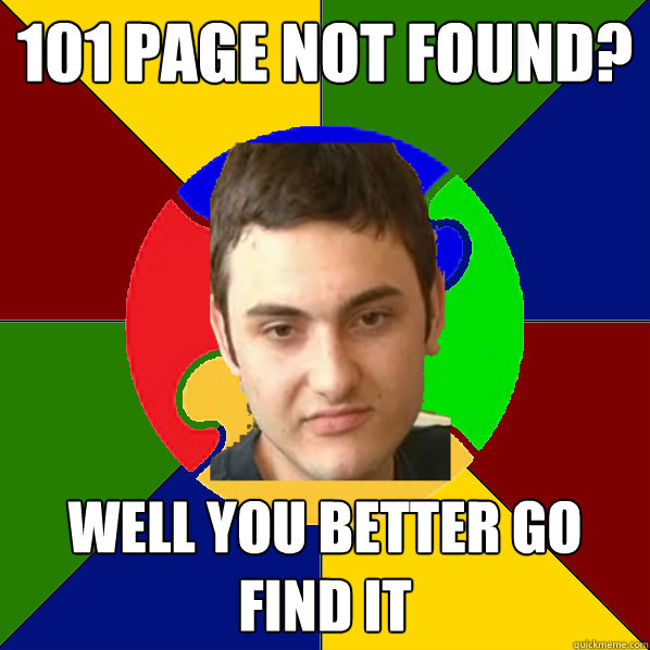101 page not found? well you better go find it