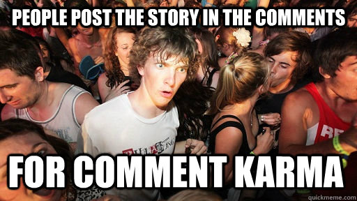 People post the story in the comments for comment karma - People post the story in the comments for comment karma  Sudden Clarity Clarence