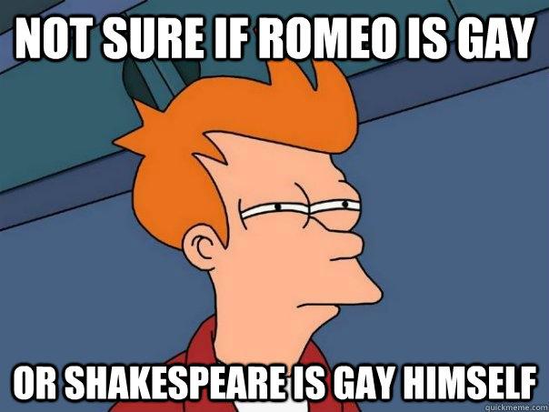 Romeo is gay