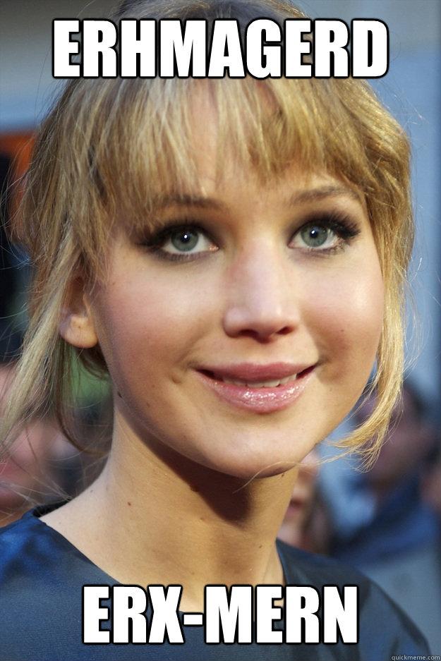 erhmagerd erx-mern - erhmagerd erx-mern  Jennifer Lawrence Derp