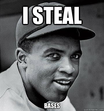 I steal Bases - I steal Bases  Jackie Robinson Steal