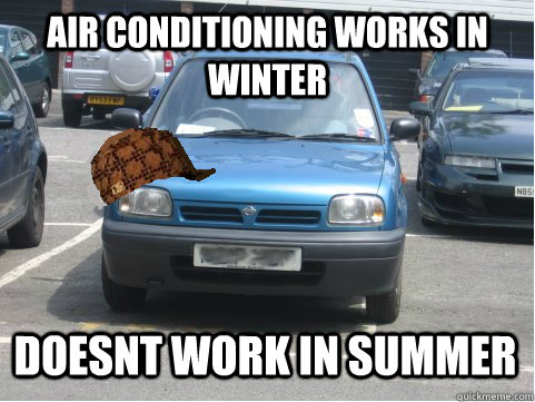 air conditioning works in winter doesnt work in summer - air conditioning works in winter doesnt work in summer  scumbag first-car