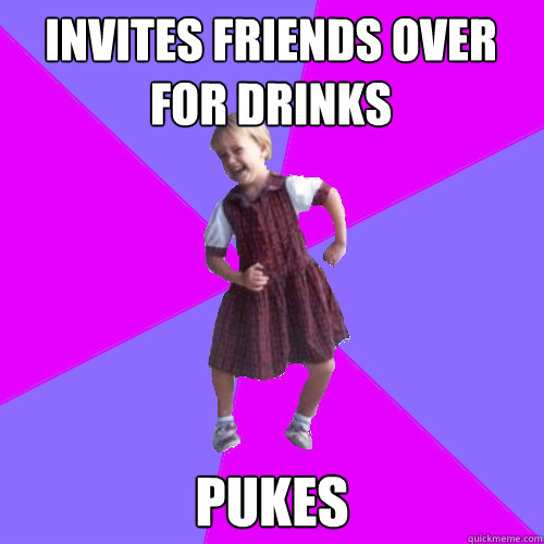 invites friends over for drinks pukes - invites friends over for drinks pukes  Socially awesome kindergartener
