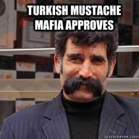 turkish mustache mafia memes quickmeme