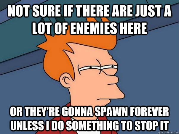 not sure if there are just a lot of enemies here or they're gonna spawn forever unless i do something to stop it - not sure if there are just a lot of enemies here or they're gonna spawn forever unless i do something to stop it  Futurama Fry