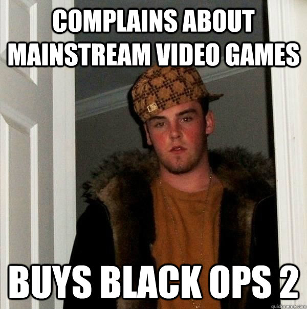 complains about mainstream video games buys black ops 2