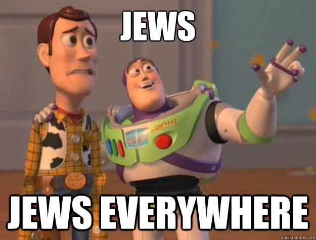 Jews Jews everywhere - Jews Jews everywhere  Buzz Lightyear