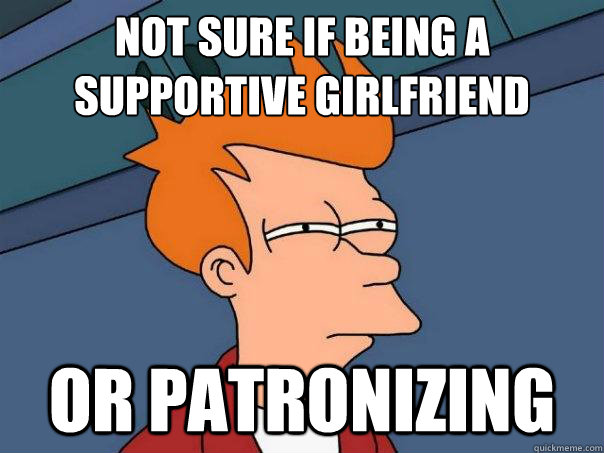 Being a supportive girlfriend