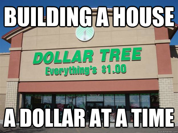 building a house a dollar at a time - building a house a dollar at a time  Cheapskate Lewis